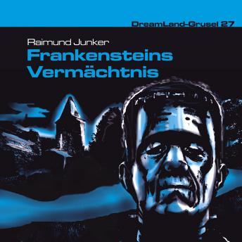 Dreamland Grusel, Folge 27: Frankensteins Vermächtnis