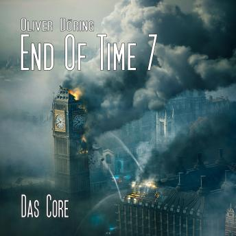 End of Time, Folge 7: Das Core (Oliver Döring Signature Edition)