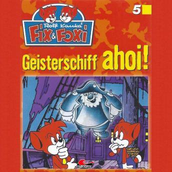 Fix & Foxi, Folge 5: Geisterschiff ahoi!