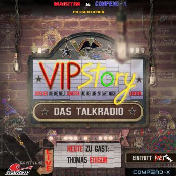 VIPStory - Das Talkradio, Folge 2: Thomas Edison