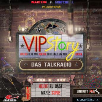 VIPStory - Das Talkradio, Folge 9: Marie Curie