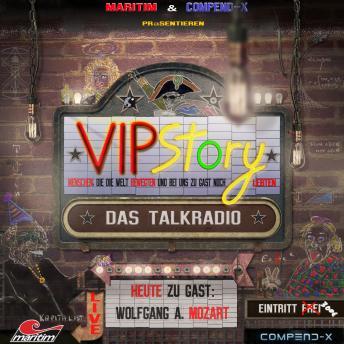 VIPStory - Das Talkradio, Folge 10: Wolfgang Amadeus Mozart