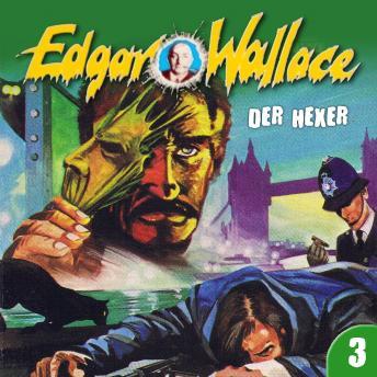 Edgar Wallace, Folge 3: Der Hexer