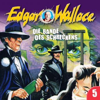 Edgar Wallace, Folge 5: Die Bande des Schreckens