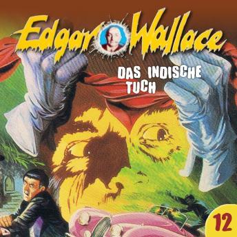 Edgar Wallace, Folge 12: Das indische Tuch