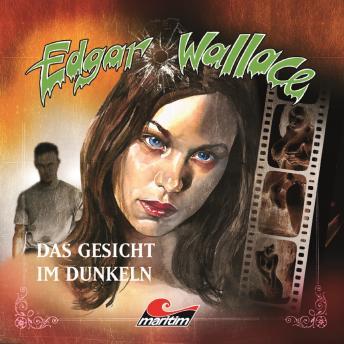 Edgar Wallace, Folge 13: Das Gesicht im Dunkeln