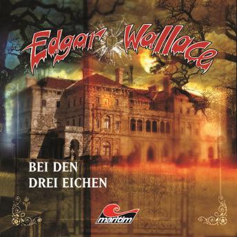Edgar Wallace, Folge 14: Bei den drei Eichen