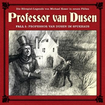 Professor van Dusen, Die neuen Fälle, Fall 1: Professor van Dusen im Spukhaus