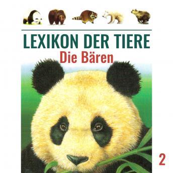 Lexikon der Tiere, Folge 2: Die Bären