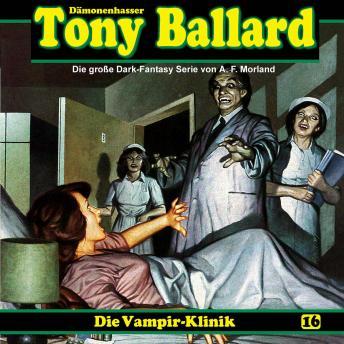 Tony Ballard, Folge 16: Die Vampir-Klinik