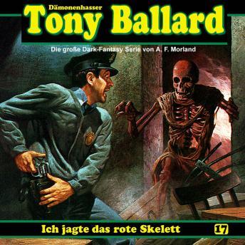 Tony Ballard, Folge 17: Ich jagte das rote Skelett