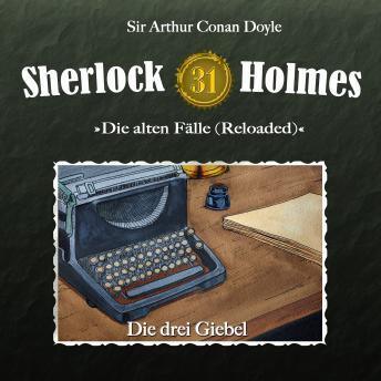 Sherlock Holmes, Die alten Fälle (Reloaded), Fall 31: Die drei Giebel