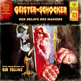 Geister-Schocker, Folge 83: Der Sklave des Magiers