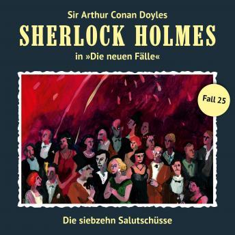 Sherlock Holmes, Die neuen Fälle, Fall 25: Die siebzehn Salutschüsse