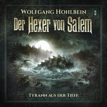 Der Hexer von Salem, Folge 2: Tyrann aus der Tiefe