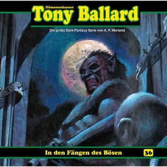 Tony Ballard, Folge 36: In den Fängen des Bösen