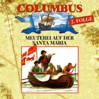 Columbus, Folge 2: Meuterei auf der Santa Maria