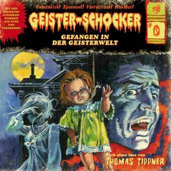 Geister-Schocker, Folge: Folge 0: Gefangen in der Geisterwelt