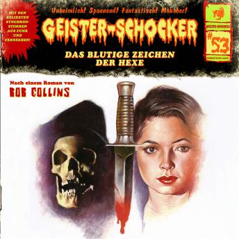Geister-Schocker, Folge 53: Das blutige Zeichen der Hexe