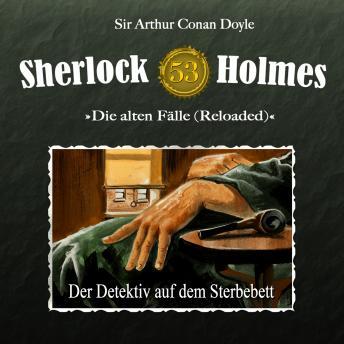 Sherlock Holmes, Die alten Fälle (Reloaded), Fall 53: Der Detektiv auf dem Sterbebett