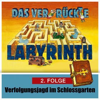Das ver-rückte Labyrinth, Folge 2: Verfolgungsjagd im Schloßgarten