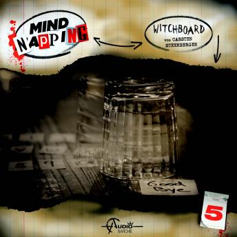 MindNapping, Folge 5: Witchboard