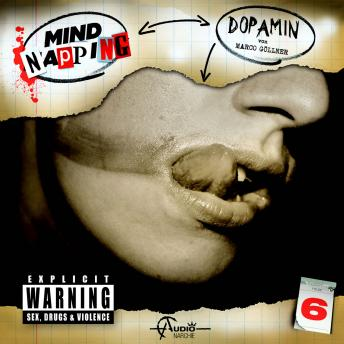 MindNapping, Folge 6: Dopamin