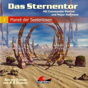 Das Sternentor - Mit Commander Perkins und Major Hoffmann, Folge 2: Planet der Seelenlosen