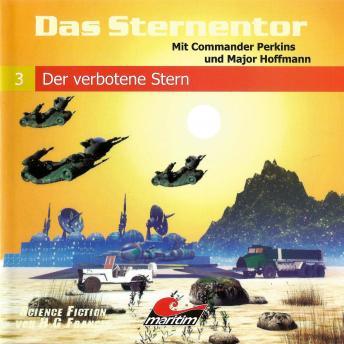 Das Sternentor - Mit Commander Perkins und Major Hoffmann, Folge 3: Der verbotene Stern