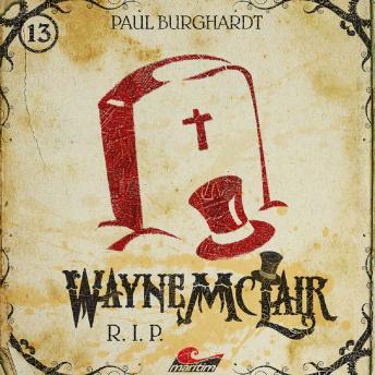 Wayne McLair, Folge 13: R.I.P.