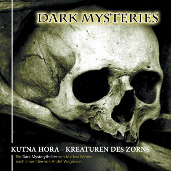 Dark Mysteries, Folge 6: Kutna Hora - Kreaturen des Zorns