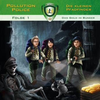Pollution Police, Folge 1: Das Gold im Bunker