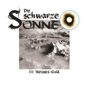 Die schwarze Sonne, Folge 3: Weisses Gold