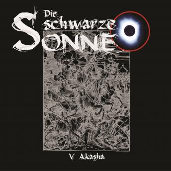 Die schwarze Sonne, Folge 5: Akasha