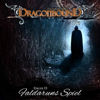 Dragonbound, Episode 13: Faldaruns Spiel