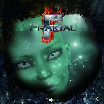 Fraktal, Folge 5: Trojaner