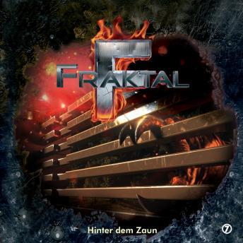 Fraktal, Folge 7: Hinter dem Zaun