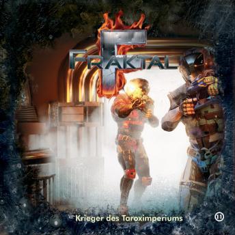 Fraktal, Folge 11: Krieger des Taroximperiums