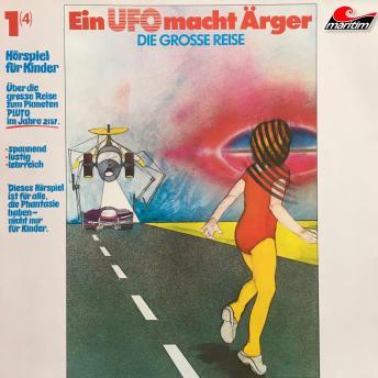Die große Reise, Folge 1: Ein UFO macht Ärger