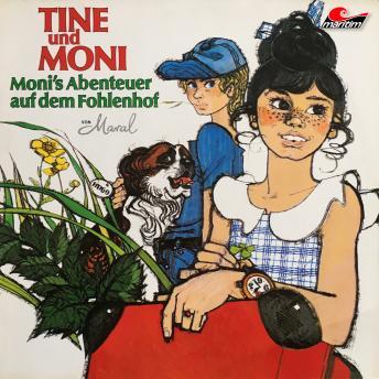 Tine und Moni, Folge 1: Moni's Abenteuer auf dem Fohlenhof