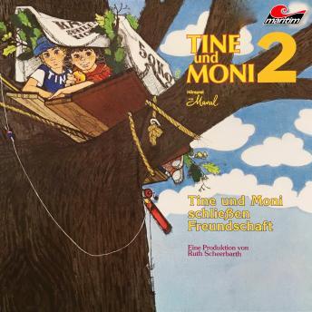 Tine und Moni, Folge 2: Tine und Moni schließen Freundschaft