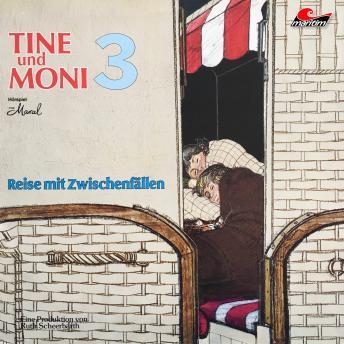 Tine und Moni, Folge 3: Reise mit Zwischenfällen
