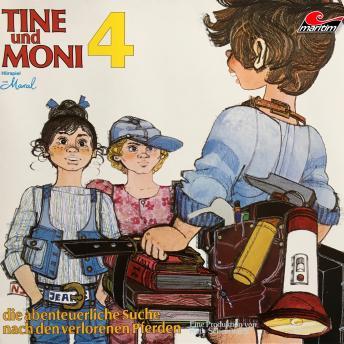 Tine und Moni, Folge 4: Die abenteuerliche Suche nach den verlorenen Pferden