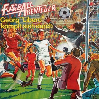 Fußball Abenteuer, Folge 2: Georg 'Libero' kämpft sich durch