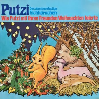 Putzi - Das abenteuerlustige Eichhörnchen, Folge 3: Wie Putzi mit ihren Freunden Weihnachten feierte