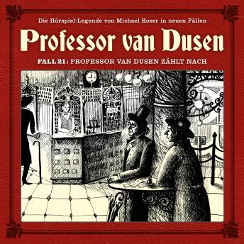 Professor van Dusen, Die neuen Fälle, Fall 21: Professor van Dusen zählt nach