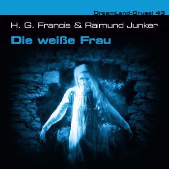 Dreamland Grusel, Folge 43: Die weiße Frau