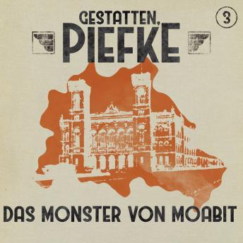 Gestatten, Piefke, Folge 3: Das Monster von Moabit