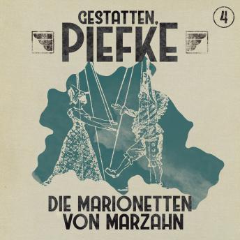 Gestatten, Piefke, Folge 4: Die Marionetten von Marzahn