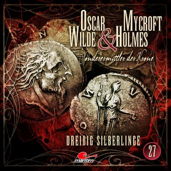Oscar Wilde & Mycroft Holmes, Sonderermittler der Krone, Folge 27: Dreißig Silberlinge